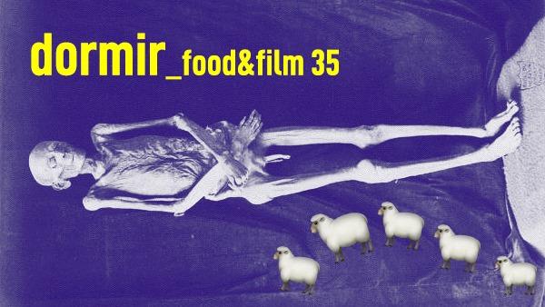 Food&Film #35 – Dormir
